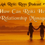 How Can Reiki Help in Relationship Management?