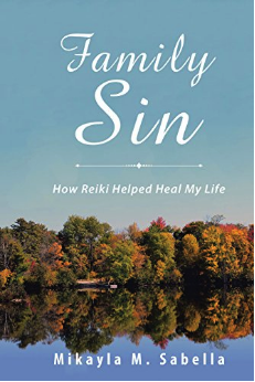 Reiki books reiki rays family sin is the story of how one woman escaped a brutal past littered with childhood trauma and debilitating addictions it spotlights her courage and malvernweather Images